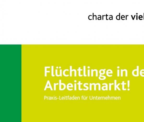 Praxis-Leitfaden der Charta der Vielfalt für die Integration von geflohenen Menschen in Unternehmen